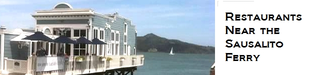 Restaurants Near the Sausalito Ferry