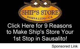 Click here for 9 great reasons to start your visit to Sausalito at Ship's Store
